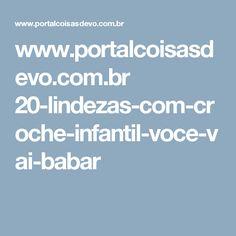 www.portalcoisasdevo.com.br 20-lindezas-com-croche-infantil-voce-vai-babar
