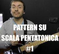 Lezioni di chitarra: pattern su scala pentatonica #1 | Tecnicaperchitarra.com