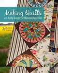 Making Quilts : With Kathy Doughty of Material Obsession by Kathy Douglas (2013,