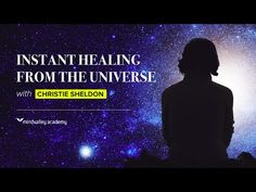 Instant Healing From The Universe | Christie Sheldon ~Complete your Blessing Ball of Light~
