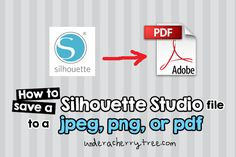 Under A Cherry Tree: Tutorial: How to save a Silhouette Studio file to JPEG, PNG, or PDF for printing.