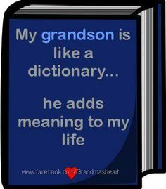 My grandson adds meaning to my life!