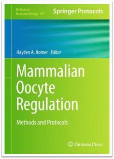 Methods in Molecular Biology Vol.957 - Mammalian Oocyte Regulation Methods and…