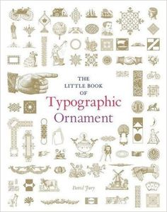 The Little Book of Typographic Ornament: David Jury: 9781780675893: Amazon.com: Books