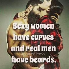 Sexy women.have curves and real #men have #beards  #karoobeardco