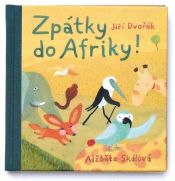 Zpátky do Afriky! Roman, Cover, Painting, Children Books, Ideas, Literature, Africa, Children's Books, Painting Art