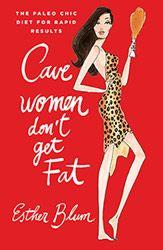 Cave Women Don't Get Fat – A Must-Read New Book! jjvirgin.com