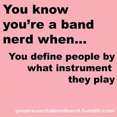Band meme!!! I do this! I also can tell what instrument someone plays by looking at them :P
