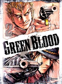 Green Blood - 2 - Masasumi Kakizaki