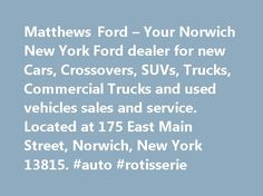 Matthews Ford – Your Norwich New York Ford dealer for new Cars, Crossovers, SUVs, Trucks, Commercial Trucks and used vehicles sales and service. Located at 175 East Main Street, Norwich, New York 13815. #auto #rotisserie http://malaysia.remmont.com/matthews-ford-your-norwich-new-york-ford-dealer-for-new-cars-crossovers-suvs-trucks-commercial-trucks-and-used-vehicles-sales-and-service-located-at-175-east-main-street-norwich-new-york-1381/  #matthews auto # SEARCH INVENTORY Disclosures…