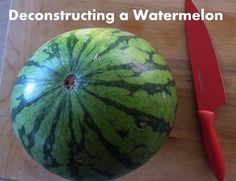 Frugal In Florida: Deconstruct a Watermelon