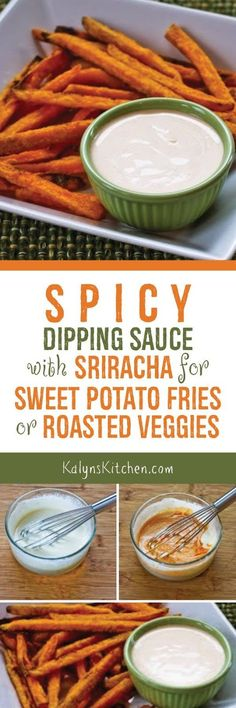 Everyone who loves Sriracha Sauce is going to SWOON over this Spicy Dipping Sauce with Sriracha for Sweet Potato Fries or Roasted Vegetables; there's a secret ingredient that makes it perfect! [found on http://KalynsKitchen.com]