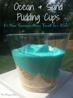 Ocean & Sand Pudding Cups    Outdoor Summer Fun for Kids. The Chirping Moms