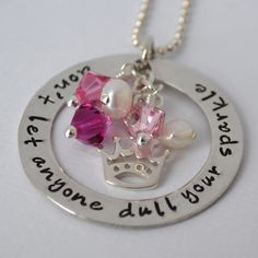 Hand Stamped Necklace Don't Let Anyone Dull Your Sparkle | Pink and Crown Sterling Silver Necklace by DesignMeJewelry on Etsy https://www.etsy.com/listing/123000419/hand-stamped-necklace-dont-let-anyone