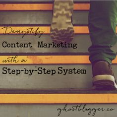 Content marketing doesn't have to be confusing. Demystify with this step-by-step system and printable worksheet. Demystifying Content Marketing with a Step-by-Step System.