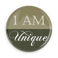 Funny Buttons - Custom Buttons - Promotional Badges - Ego Boosters Pins - Wacky Buttons - I am unique