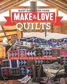 "Make & Love Quilts: book van Mary Fons / PaperGirl ""Writer! Quilter! All the things!"" / http://www.maryfons.com/blog/"