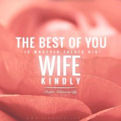 Cherish Your Wife the Prophet's Way Hadiths) - Imam Ali Quotes, Muslim Quotes, Islamic Quotes, Islamic Images, Hadith, Alhamdulillah, Lessons Learned In Life, Life Lessons, Nikkah Quotes