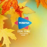 ERDAL YILMAZ - TDSMIX TURKCE SPECIAL KASIM by Erdal Yılmaz on SoundCloud