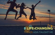 8 Life-Changing Things Asia Taught Me