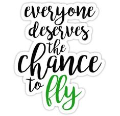 'everyone deserves the chance to fly - wicked' Sticker by kendall whitmire Cute Laptop Stickers, Cool Stickers, Macbook Stickers, Overlays, Wicked Musical, Wallpaper Stickers, Defying Gravity, Tumblr Stickers, Backrounds