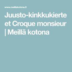 Juusto-kinkkukierteet Croque monsieur | Meillä kotona