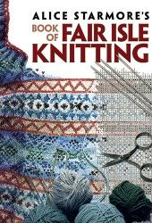[STARMORE, ALICE] BOOK OF FAIR ISLE KNITTING