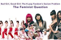 Bad Girl, Good Girl: The K-pop Fandom's Sexism Problem - The Feminist Question | MoonROK