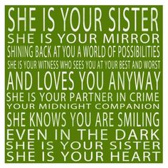 Love my Sister. my BFF for life Cute Quotes, Great Quotes, Quotes To Live By, Funny Quotes, Inspirational Quotes, Random Quotes, Amazing Quotes, The Words, Love You