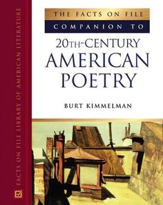 Facts On File Companion To 20th Century American Poetry http://library.sjeccd.edu/record=b1130216~S1