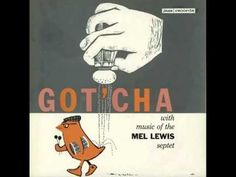 Mel Lewis Septet - In a Mellow Tone (1956)  Personnel: Ed Leddy (trumpet), Richie Kamuca, Jerry Coker (tenor sax), Pepper Adams (baritone sax), Johnny Marabuto (piano), Dean Reilly (bass), Mel Lewis (drums)  from the album 'GOT'CHA WITH MUSIC OF THE MEL LEWIS SEPTET' (Jazz Records)