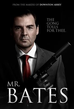 Don't mess with Mr. Bates.