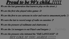 90′s child!
