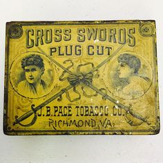 Vintage Cross Swords Tobacco Plug Advertising Tin Original JB Pace Tobacco Co.