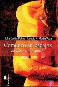 Virginia Oviedo - Libros, pintura, arte en general.: COMENZÓ EN BADAJOZ, UN ALTO EN EL CAMINO de JULIA ...