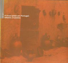 A LOUÇA PRETA EM PORTUGAL: OLHARES CRUZADOS | VITALIVROS