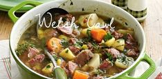 Warming Welsh cawl.   23 Classic British Dishes To Keep You Warm Through The Long, Dark Winter