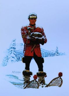 Canadian Mountie RCMP , with snowshoes A. Canoe Shop, Canadian Winter, Fur Trade, Canada 150, Snowshoe, Canadian History, Le Far West, Mountain Man, Sports Art