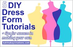 A list of 5 of my favorite DIY dress form tutorials. Having a dress form double will aid you in fitting your muslin & clothes when you have no one to help.
