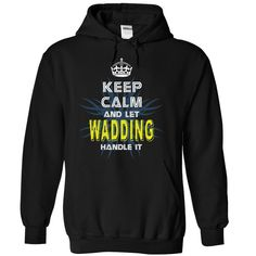 "[Popular tshirt name ideas] KeepCalmNew Keep Calm And Let WADDING Handle It  Discount 20%  If you dont like this shirt no problem you can search another shirt at ""SEARCH BOX"" on the TOP  Tshirt Guys Lady Hodie  SHARE and Get Discount Today Order now before we SELL OUT  Camping keep calm and let wadding handle it tshirt"
