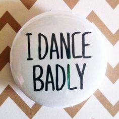 dances badly
