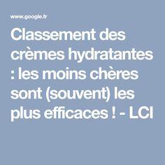 Classement des crèmes hydratantes : les moins chères sont (souvent) les plus efficaces ! - LCI