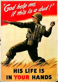 This vintage war poster features an American Soldier tossing a grenade at the enemy. It declares - God help me if this is a dud! His life is in your hands Poster Print Throw Like A Girl, Girls Be Like, Vintage Advertisements, Vintage Ads, Propaganda Ww2, Ww2 Posters, Political Posters, Plakat Design, God Help Me