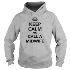 Awesome Tee Keep Calm and Call A Midwife T Shirt Nurse Shirt T-Shirts