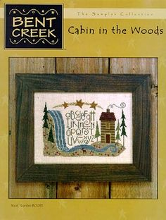Bent Creek: Cabin in the Woods - Cross Stitch Pattern - 123Stitch.com  (I made 2 designs from this company many years ago.. love the sweetly simple style!)
