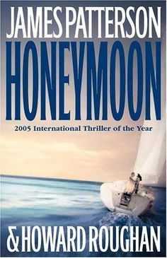 Honeymoon by James Patterson hardcover-excellent condition (honeymoon series #1)