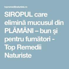 SIROPUL care elimină mucusul din PLĂMÂNI – bun şi pentru fumători - Top Remedii Naturiste Health Fitness, Lungs, Syrup, Fitness, Health And Fitness
