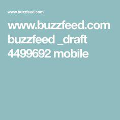 www.buzzfeed.com buzzfeed _draft 4499692 mobile