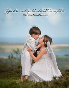 If you share a smile, you have also shared an angels love. Visit www.AskAnAngel.org