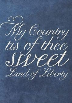 My Country Tis of Thee, Sweet Land of Liberty - Banner for a patriotic celebration; of July, Memorial Day,Veteran's Day. I Love America, God Bless America, America America, Independance Day, Sea To Shining Sea, Let Freedom Ring, Home Of The Brave, Old Glory, We Are The World